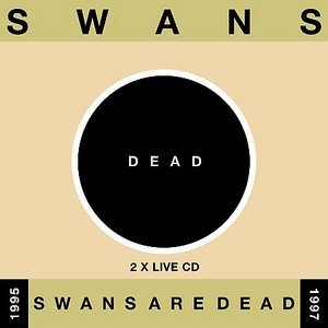Swans Are Dead (Black Disc)