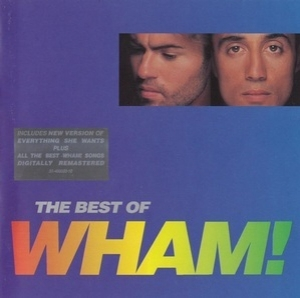 The Best Of Wham! (If You Were There...)