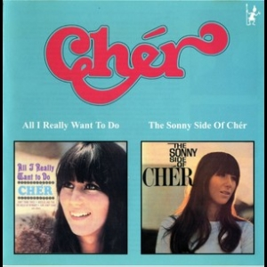 All I Really Want To Do And The Sonny Side Of Cher