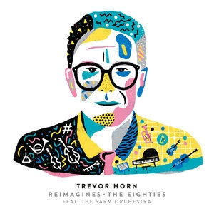 Trevor Horn Reimagines The Eighties (feat. The Sarm Orchestra)