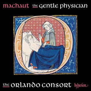 Machaut: The Gentle Physician