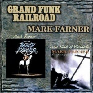 Mark Farner (1977) and Some Kind Of Wonderful (1991)