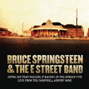 Gotta Get That Feeling Racing In The Street ('78) [live From The Carousel, Asbury Park]