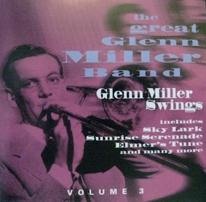 Glenn Miller Swings Volume 3