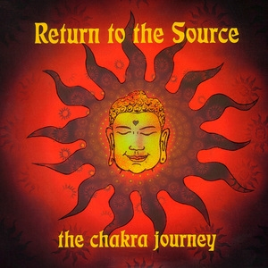 Return To The Source - The Chakra Journey