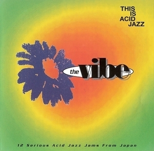 This is Acid Jazz - The Vibe