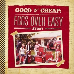 Good 'n' Cheap: The Eggs Over Easy Story