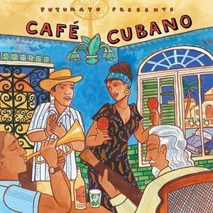 Putumayo Presents Cafe Cubano