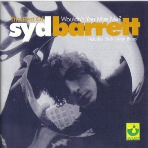 Wouldn't You Miss Me - The Best Of Syd Barrett
