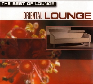 The Best Of Lounge: Oriental Lounge