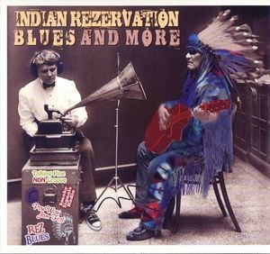 Indian Rezervation Blues And More  (CD1)