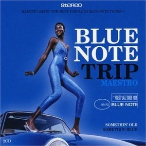 Blue Note Trip 6: MAESTRO Somethin' Old CD 1