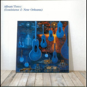 Blue Guitars [11 CD Boxset] - Album 03 - Louisiana & New Orleans