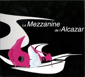La Mezzanine De L'alcazar - Dinner Time (CD1)