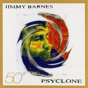 Jimmy Barnes - 50 (13 CD Box Set)(CD8) - Psyclone