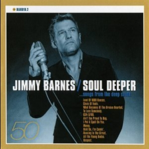Jimmy Barnes - 50 (13 CD Box Set)(CD10) - Soul Deeper