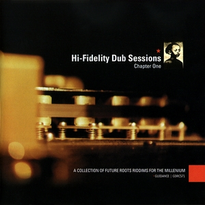 Hi-Fidelity Dub Sessions - Chapter One