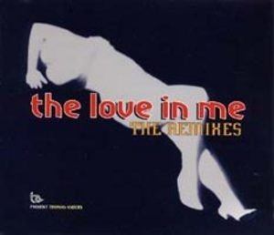 The Love In Me-the Remixes [CDS]