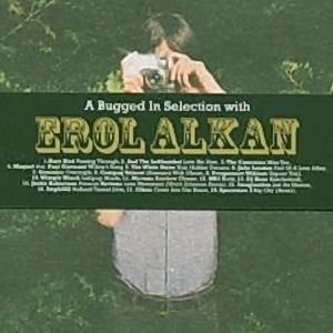 A Bugged In Selection With Erol Alkan