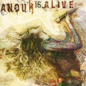 Anouk Is Alive (CD 1)