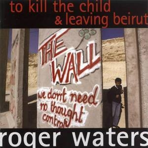 To Kill The Child & Leaving Beirut [CDS]