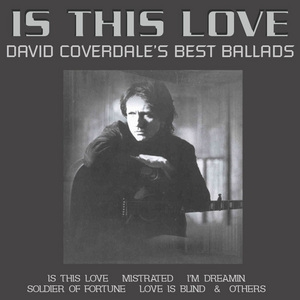 Is This Love... David Coverdale's Best Ballads