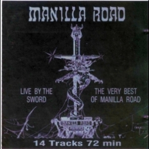 Live by the Sword: The Very Best of Manilla Road