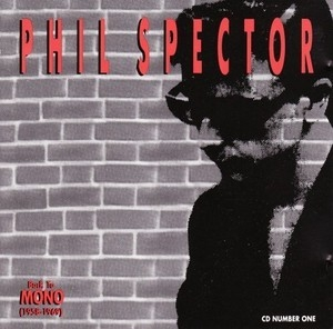 Phil Spector: Back To Mono (1958-1969) [disc 1]