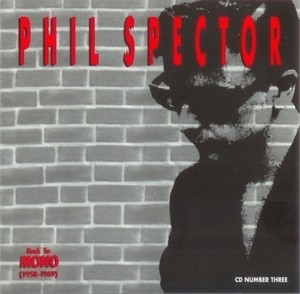 Phil Spector: Back To Mono (1958-1969) [disc 3]