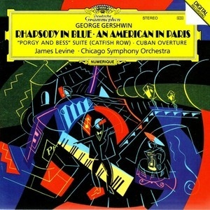 Rhapsody In Blue; An American In Paris; et al. - James Levine & Chicago Symphony Orchestra