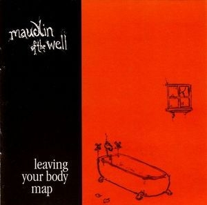 Leaving Your Body Map (2005 Re-Release)