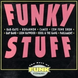 Funky Stuff (the Best Of Funk Essentials)