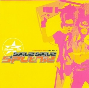 21st Century Boys: The Best Of Sigue Sigue Sputnik