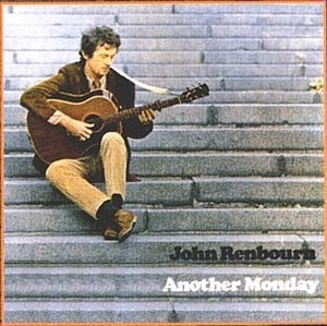 John Renbourn / Another Monday