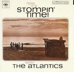 Now It's Stompin' Time With The Atlantics