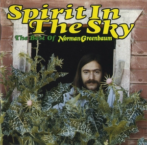 Spirit In The Sky - The Best Of Norman Greenbaum