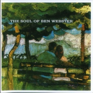 The Soul Of Ben Webster (CD 1)