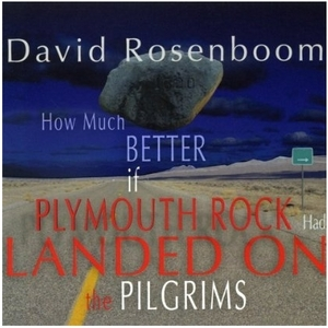 How Much Better If Plymouth Rock Had Landed On The Pilgrims (CD2)