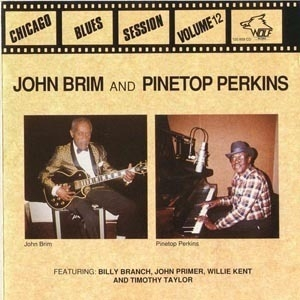 [vol.12] John Brim & Pinetop Perkins