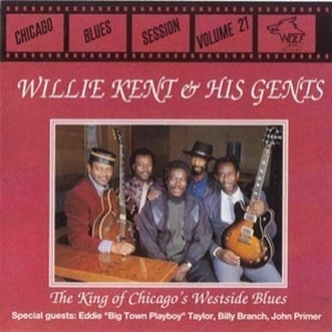 [vol.21] Willie Kent & His Gents (the King Of West Side Blues)