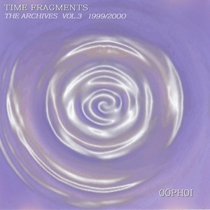 Time Fragments Vol. 3 - The Archives 1999/2000 (CDr)