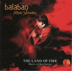 Balaban - Land Of Fire Music From Azerbajian