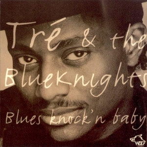 [vol.42] Tre And The Blueknights - Blues Knock'n Baby