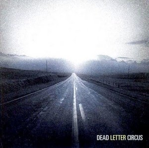 Dead Letter Circus [EP]