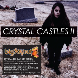 Crystal Castles II (Big Day Out Edition) (CD1)