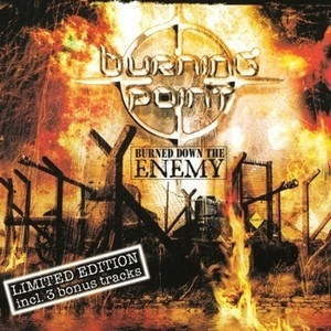 Burned Down The Enemy (Limited Edition)