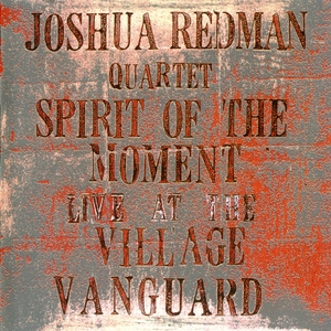 Spirit Of The Moment: Live At The Village Vanguard (CD1)