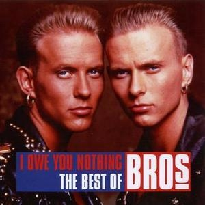 I Owe You Nothing. The Best Of Bros