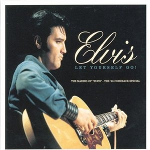 Let Yourself Go: The Making Of Elvis The Comeback Special