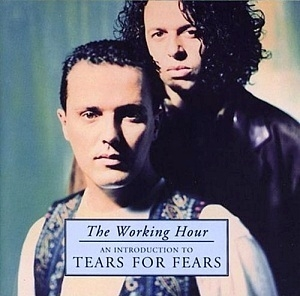 The Working Hour (An Introduction To Tears For Fears)